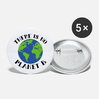 Planet There Is No Planet B Earth - Small Buttons