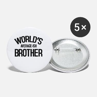 world s average ish brother - Small Buttons