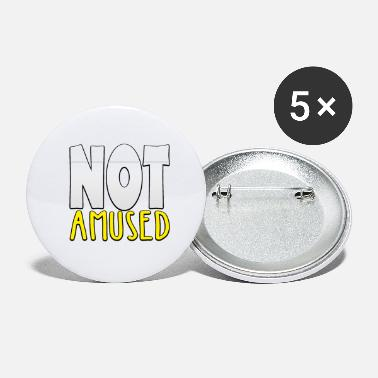 Amusing Not Amused - Small Buttons