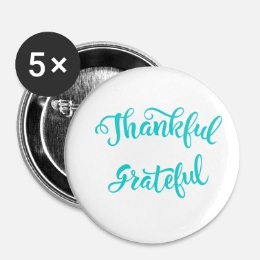 Gratitude Tshirt: thankful and grateful - Small Buttons