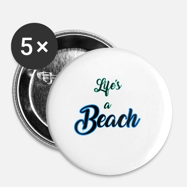 Life's a Beach - Small Buttons
