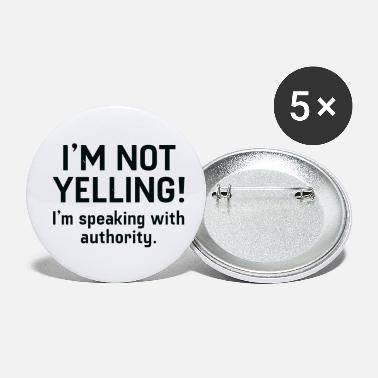 Yell I'm Not Yelling - Small Buttons