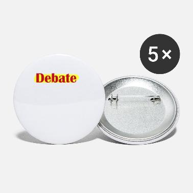 Debate Debating Team Debate Quote Design - Small Buttons