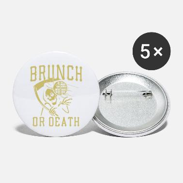 Funny Brunch Brunch Or Death - Small Buttons