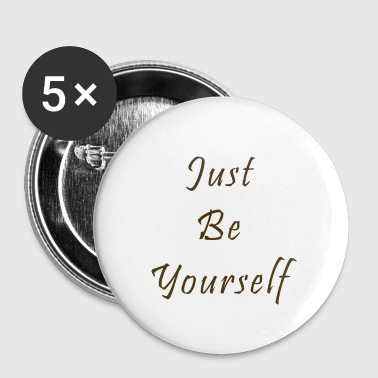 Just Be Yourself - Small Buttons