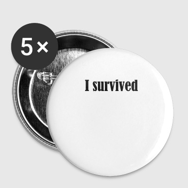 I Survived i survived ! - Small Buttons