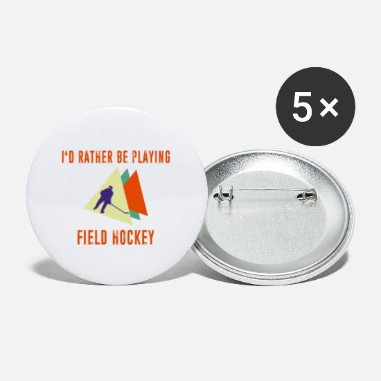 Play Buttons - I'd Rather be Playing Field Hockey - Small Buttons white