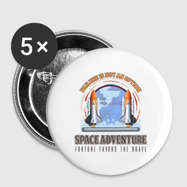 Astronaut Space - Failure Is Not An Option. Space Adventure - Small Buttons