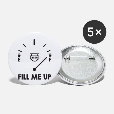 Fill Up fill me up - Small Buttons