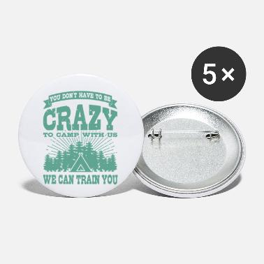 Caravan Must Be Crazy Camping Gift Idea For Happy Camper - Small Buttons