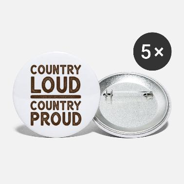 Country Country Loud Country Proud - Small Buttons