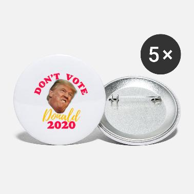 don't vote donald 2020 - Small Buttons