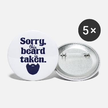 Mustache Men Sorry This Beard is Taken Valentine's Day - Small Buttons