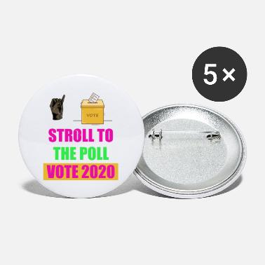 Stroll To The Stroll to the poll aka vote 2020 - Small Buttons