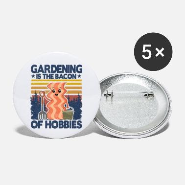 Wet Gardening Is The Bacon Of Hobbies Gardener Funny - Small Buttons