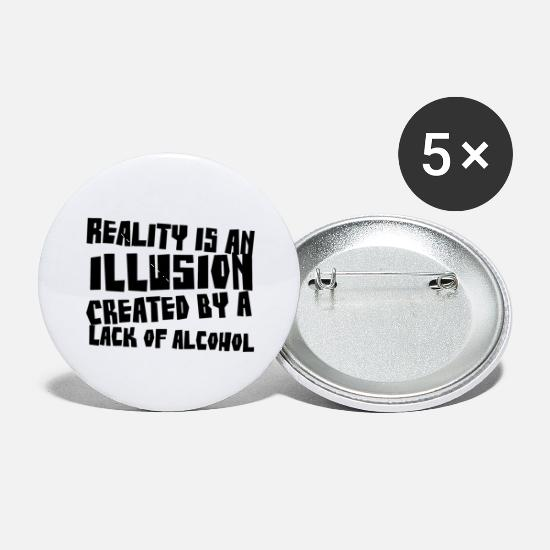 Alcohol Buttons - Reality Is An Illusion, Alcohol Is Real - Small Buttons white