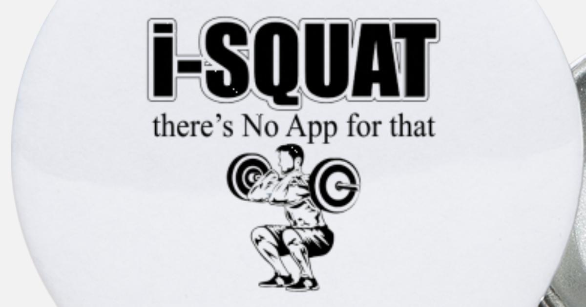 Squats Funny - i-Squat There's No App For That Small Buttons | Spreadshirt