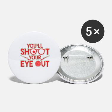 Funny Christmas You'll Shoot Your Eye Out Christmas - Small Buttons
