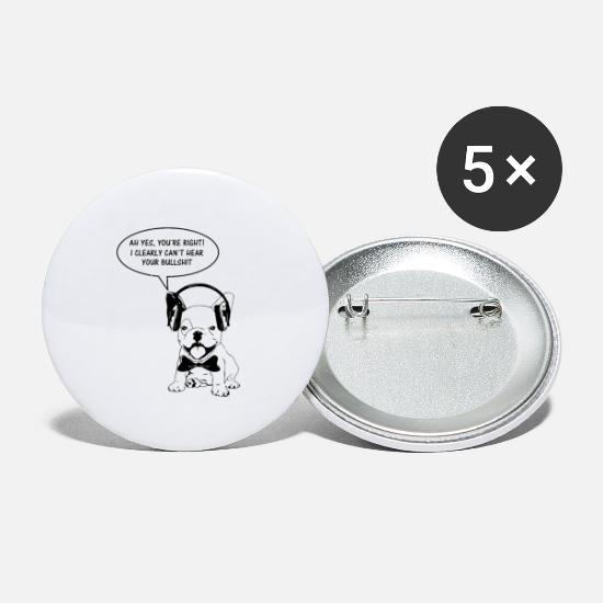 Bullshit Buttons - Bullshit Gift Idea Dogs Bulldog Not Listen - Small Buttons white