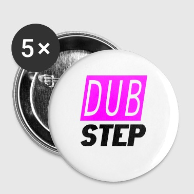 Dub-step dub step - Small Buttons