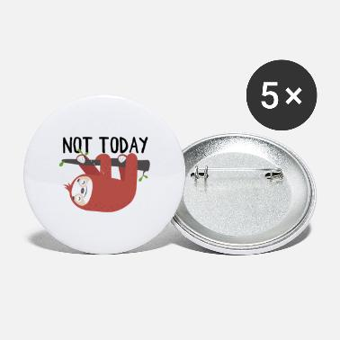 Easy Not Today - Small Buttons