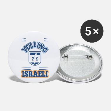 Yell Im Not Yelling Im Israeli - Small Buttons