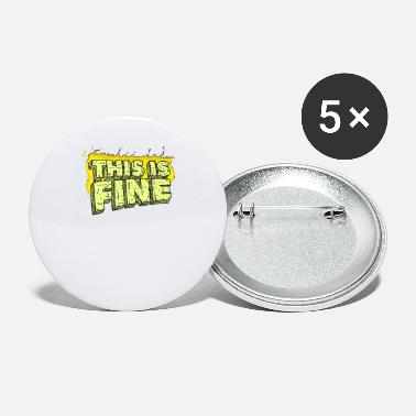 Fine This Is Fine - Small Buttons