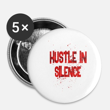 Hustle hustle in silence - Small Buttons