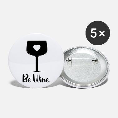 Of Wine be wine - Small Buttons
