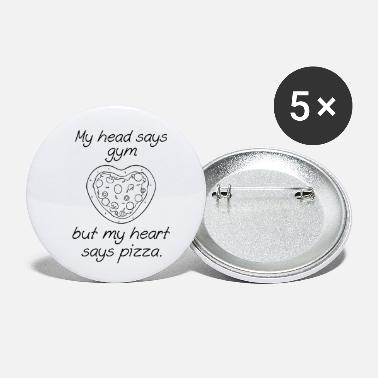 Italian Heart My Head Says Gym But My Heart Says Pizza - Small Buttons
