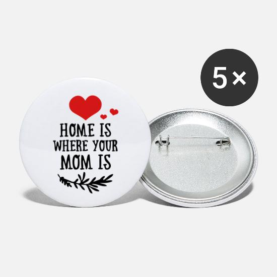 Day Buttons - Home is where your Mom is - Mother's Day - Small Buttons white