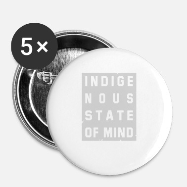 Indigenous Indigenous State Of Mind - Small Buttons