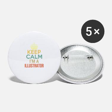 Feeling Keep Calm I'm A Illustrator - Small Buttons