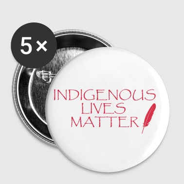 Indigenous Lives Matter - Small Buttons