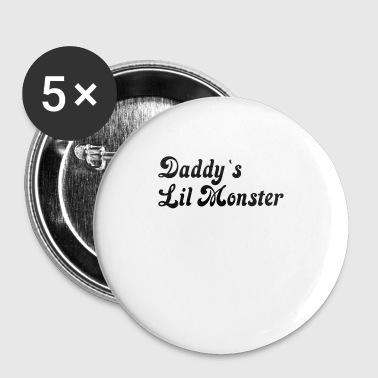Daddy`s Lil monster - Small Buttons