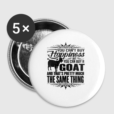 YOU CAN'T BUY HAPPINESS BUT YOU CAN BUY GOAT - Small Buttons