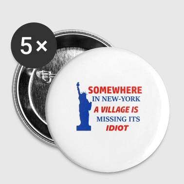 New york missing idiot design - Small Buttons