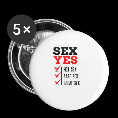 SEX YES HOT SEX SAFE SEX GREAT SEX - Small Buttons