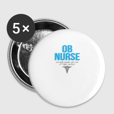 Ob Nurse We Help People Get Out Of Tight Places - Small Buttons