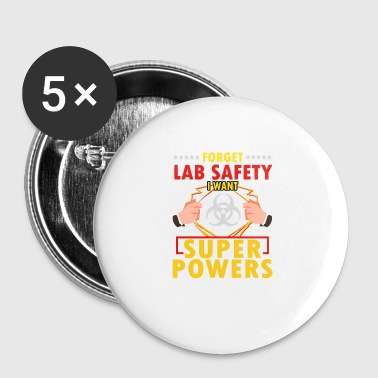 Science Forget Lab Safety Want Superpowers - Small Buttons