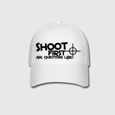 shoot first ask questions L8R later with a target bullseye - Baseball Cap
