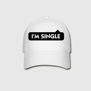 I m single - Baseball Cap