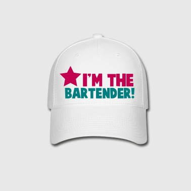 I'm the BARTENDER with a star - Baseball Cap