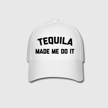 Tequila Do It Funny Quote - Baseball Cap