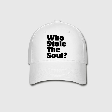 Who Stole The Soul? - Baseball Cap