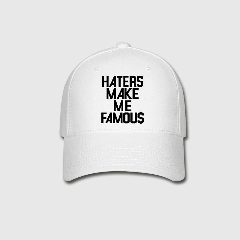 HATERS MAKE ME FAMOU$ - Baseball Cap