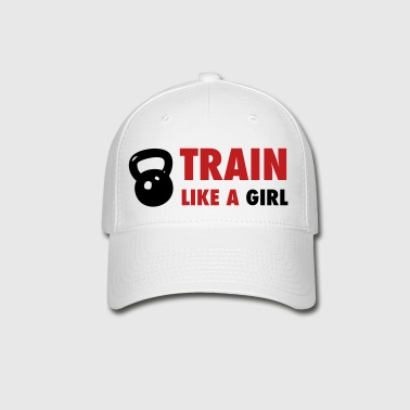 Train Like A Girl - weight lifting - Baseball Cap