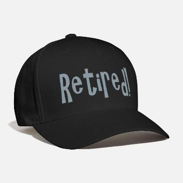Retired retired - Baseball Cap