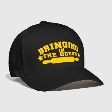 BRINGING IN THE DOUGH baking humour shirt - Baseball Cap