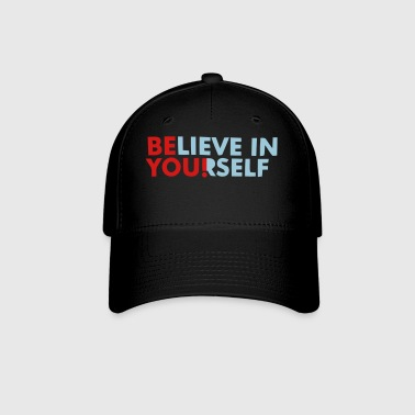 BELIEVE IN YOURSELF! - Baseball Cap